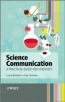 Science Communication - a Practical Guide for     Scientists