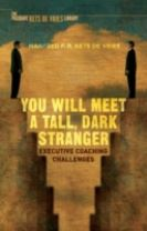 You Will Meet a Tall, Dark Stranger