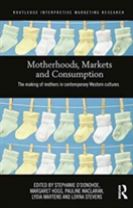 Motherhoods, Markets and Consumption