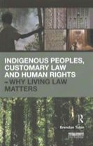 Indigenous Peoples, Customary Law and Human Rights - Why Living Law Matters
