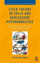 Field Theory in Child and Adolescent Psychoanalysis