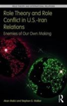 Role Theory and Role Conflict in U.S.-Iran Relations