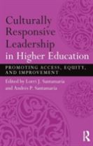 Culturally Responsive Leadership in Higher Education