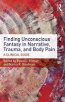 Finding Unconscious Fantasy in Narrative, Trauma, and Body Pain