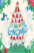 Go BIG or Go Gnome!