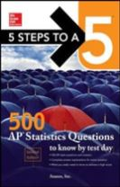 5 Steps to a 5: 500 AP Statistics Questions to Know by Test Day