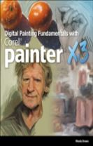 Digital Painting Fundamentals with Corel Painter X3