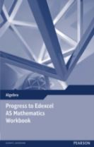 Progress to Edexcel AS Mathematics Workbook