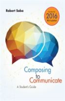 Composing to Communicate: A Student's Guide, 2016 MLA Update