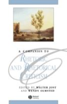 A Companion to Rhetoric and Rhetorical Criticism