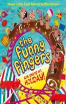 The Funny Fingers Are Going On Holiday