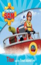 Fireman Sam: My First Storybook: Titan and the Great Island Fire