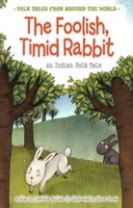 The Foolish, Timid Rabbit
