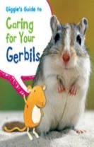 Giggle's Guide to Caring for Your Gerbils