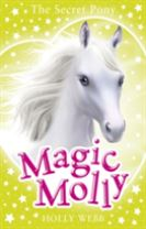 Magic Molly: The Secret Pony