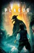 ~ Plague: Outbreak in London, 1665 - 1666