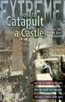 Extreme Science: How to Catapult a Castle
