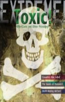 Extreme Science: Toxic!
