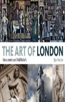 The Art of London: Monuments and Wall Reliefs