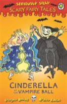 Seriously Silly: Scary Fairy Tales: Cinderella at the Vampire Ball