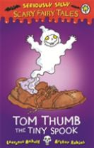 Seriously Silly: Scary Fairy Tales: Tom Thumb, the Tiny Spook