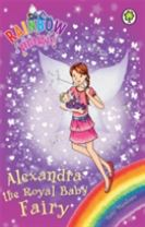 Rainbow Magic Early Reader: Alexandra the Royal Baby Fairy