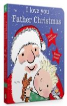 I Love You, Father Christmas Padded Board Book
