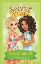 Secret Princesses: Brilliant Bake Off