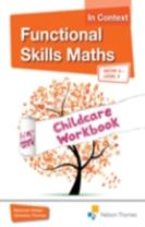 Functional Skills Maths In Context Childcare Workbook E3 - L2