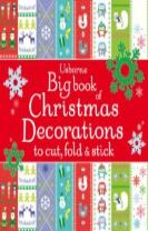 Big Book of Christmas Decorations to Cut, Fold & Stick