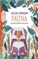 Color Origami: Fauna (Origami Coloring Book): 60+ Animals and Bir