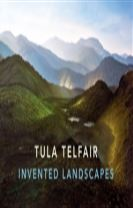 Tula Telfair: Invented Landscapes