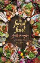 Forest Feast Gatherings: Simple Vegetarian Menus for Hosting Friends &Family