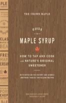 Crown Maple Guide to Maple Syrup: How to Tap and Cook with Nature