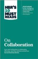 "HBR's 10 Must Reads on Collaboration (with featured article ""Social Intelligence and the Biology of Leadership,"" by Daniel Golem"