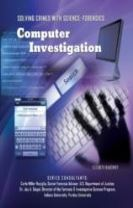 Computer Investigations - Solving Crimes With Science: Forensics