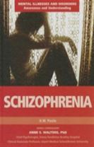 Schizophrenia - Mental Illnesses and Disorders: Awareness and Understanding
