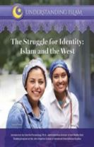 The Struggle for Identity Islam and the West - Understanding Islam