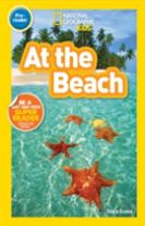 National Geographic Kids Readers: At the Beach