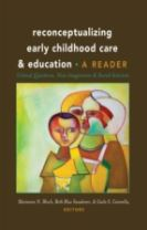 Reconceptualizing Early Childhood Care and Education