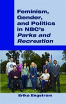 "Feminism, Gender, and Politics in NBC's ""Parks and Recreation"""