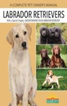 Labrador Retrievers Pet Owner's Manual