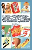 Maths the Wacky Way for Students...by a Student