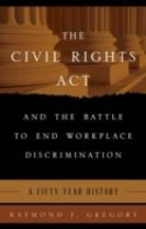 The Civil Rights Act and the Battle to End Workplace Discrimination
