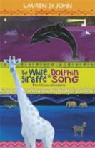 The White Giraffe Series: The White Giraffe and Dolphin Song