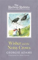 Railway Rabbits: Wisher and the Noisy Crows