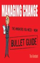 Managing Change: Bullet Guides