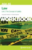 AQA AS Law Unit 2 Workbook: The Concept of Liability: Criminal Liability and Tort