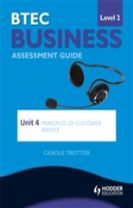 BTEC First Business Level 2 Assessment Guide: Unit 4 Principles of Customer Service