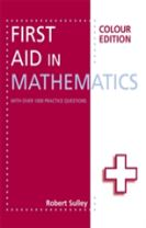 First Aid in Mathematics Colour Edition
